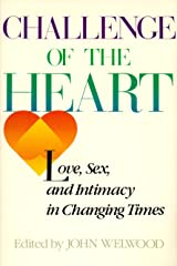 Challenge of the Heart: Love, Sex, and Intimacy in Changing Times Paperback