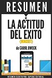 """Resumen de """"La Actitud del Exito"""" (Mindset), de Carol Dweck: La nueva psicologia del exito (Spanish Edition)"""