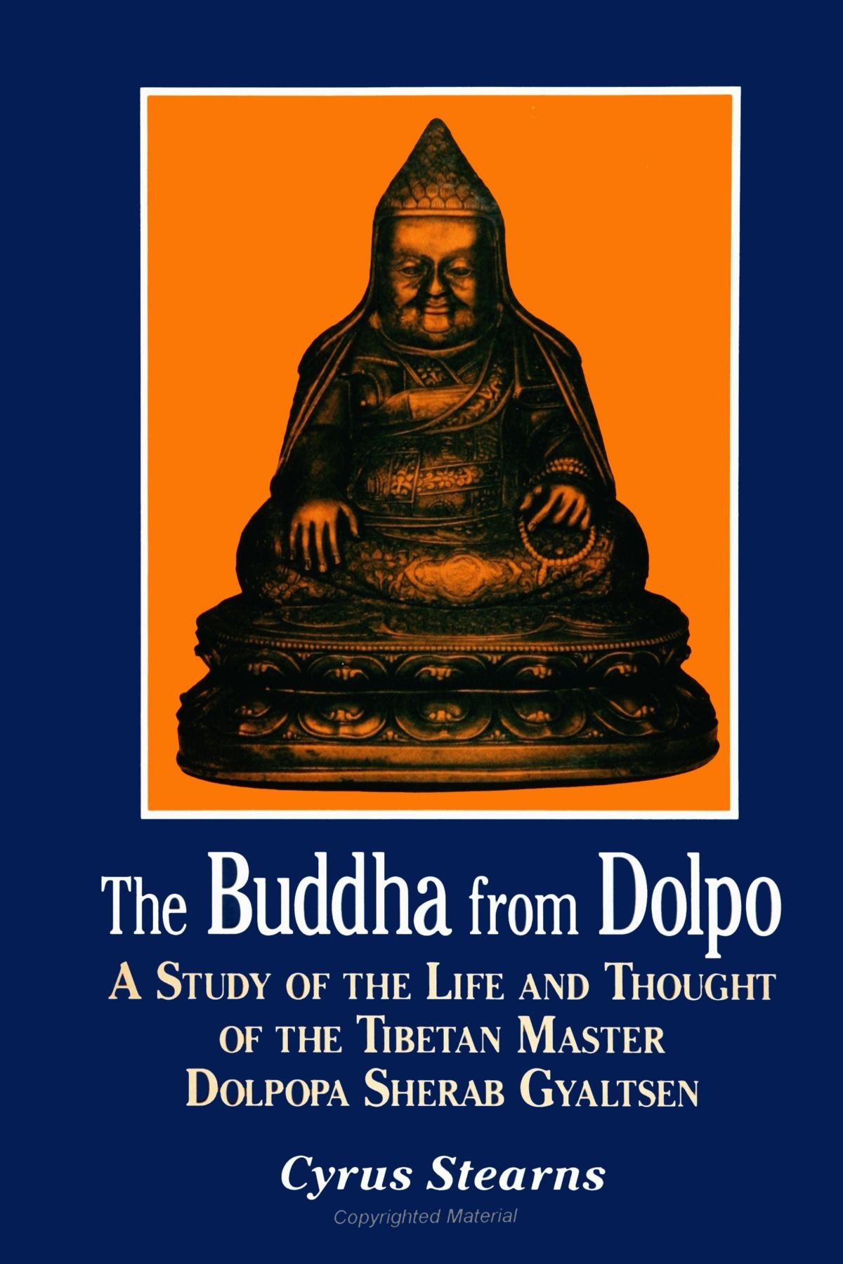 The Buddha from Dolpo: A Study of the Life and Thought of the Tibetan Master Dolpopa Sherab Gyaltsen (SUNY Series in Buddhist Studies)