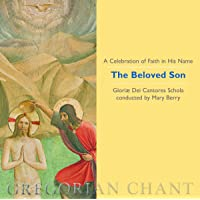 The Beloved Son: A Celebration of Faith in His Name (Gregorian Chant)