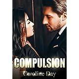 Compulsion: A Dark Billionaire Romance (#hot_feelings #1)