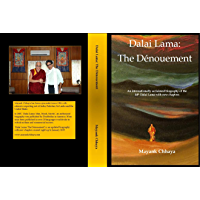 The Dénouement: The 14th Dalai Lama's life of persistence (English Edition)