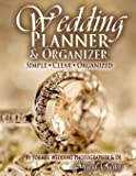 Wedding Planner & Organizer: Wedding Planning Made Simple, with Clear & Organized Checklists, Charts, Timelines, Calendars, Worksheets, Budgeting, Tracking, & More (Designer Series) (Volume 1)