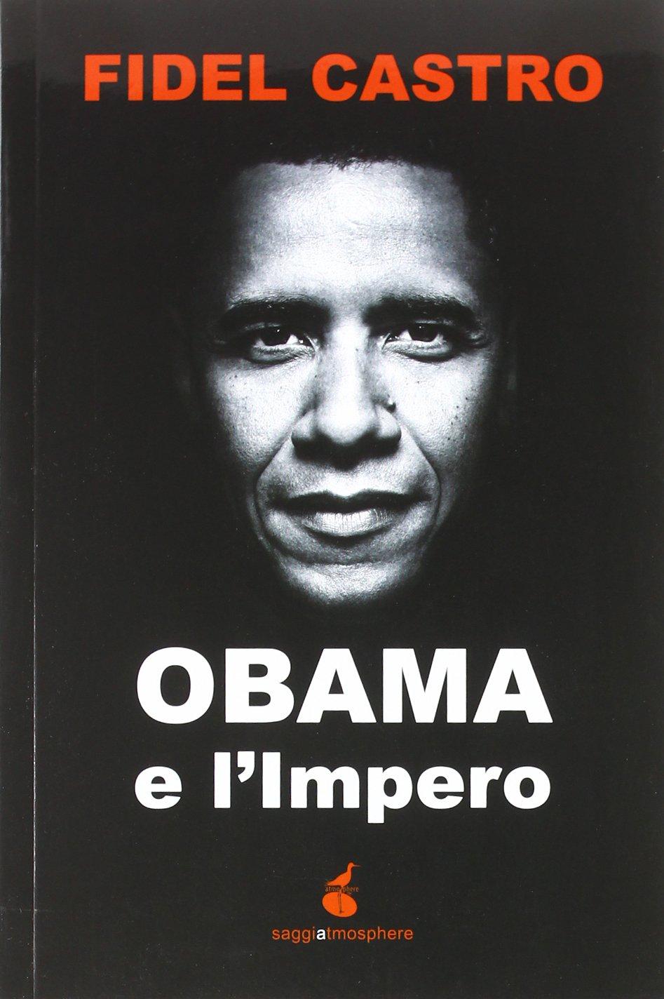 Obama e l'impero Copertina flessibile – 31 ott 2012 Fidel Castro M. Di Leo A. Umile Obama e l' impero