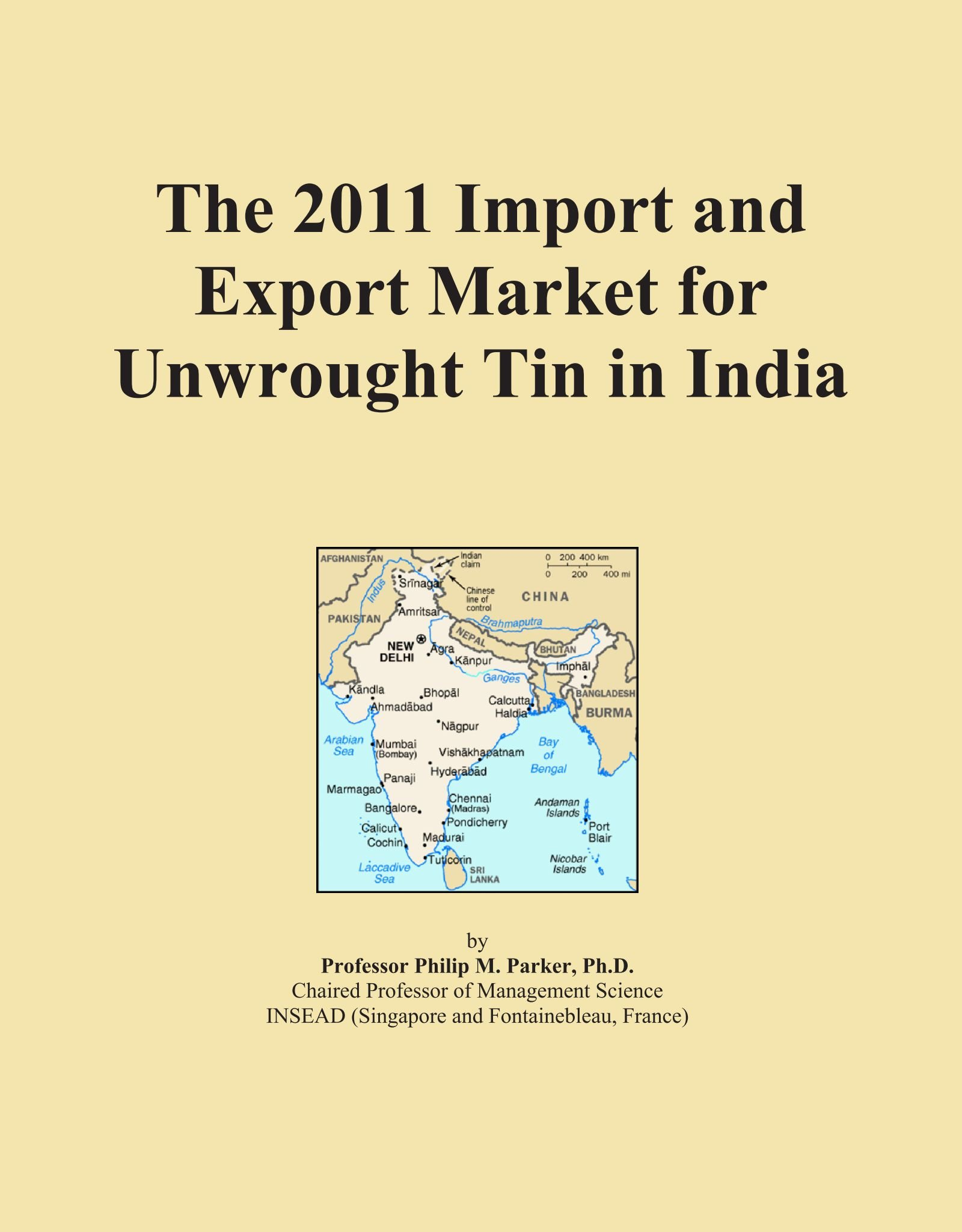 The 2011 Import and Export Market for Unwrought Tin in India