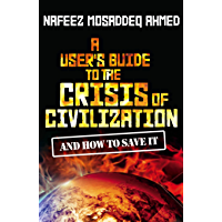 A User's Guide to the Crisis of Civilization: And How to Save It (English Edition)