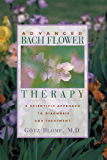 Advanced Bach Flower Therapy: A Scientific Approach to Diagnosis and Treatment (English Edition)