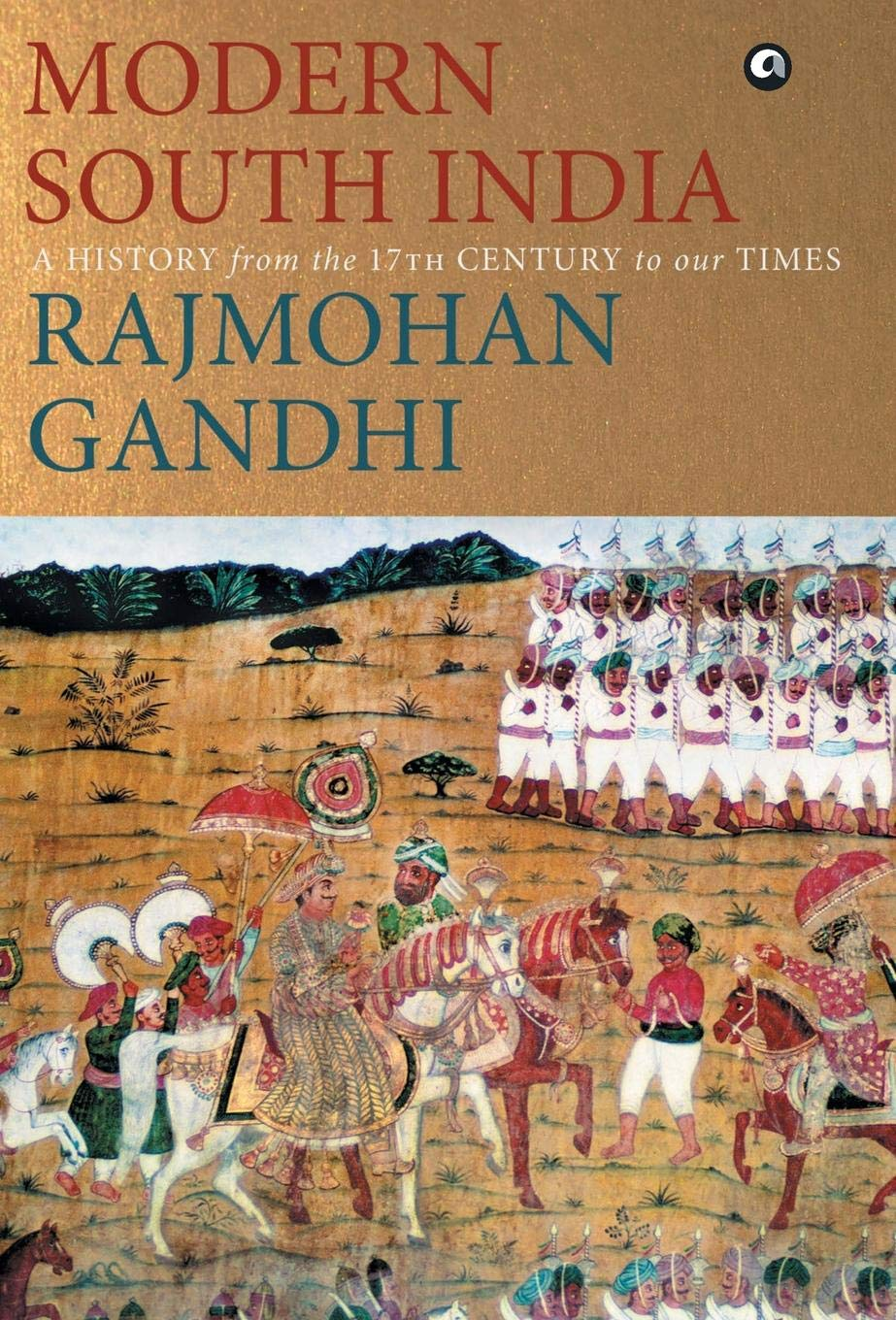 Modern South India: A History from the 17th Century to Our