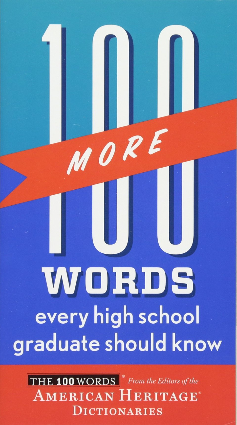 Amazon.com: 100 More Words Every High School Graduate Should Know (100 Words)  (9780544019669): Editors of the American Heritage Dictionaries: Books