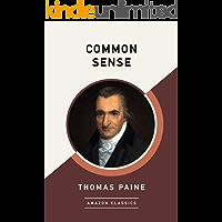 Common Sense (AmazonClassics Edition)