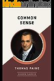 Common Sense (AmazonClassics Edition) (English Edition)