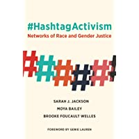 #HashtagActivism: Networks of Race and Gender Justice