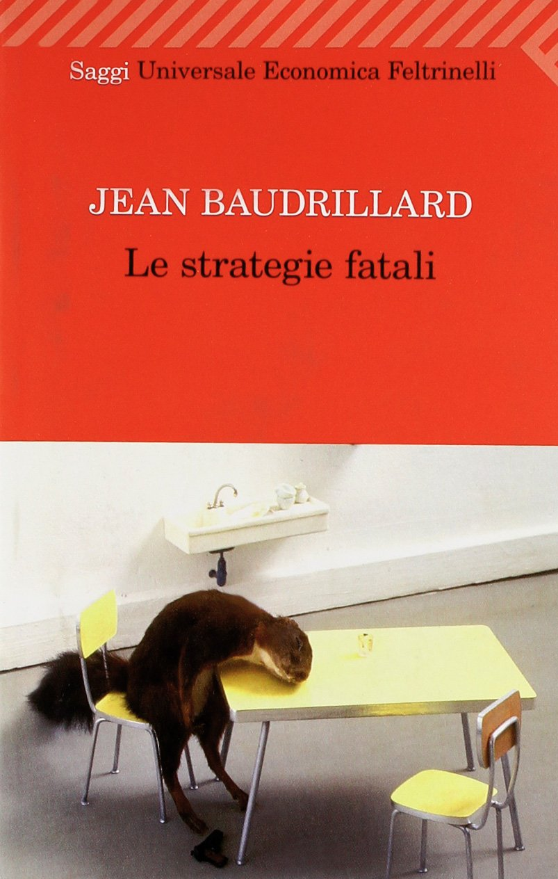 Le strategie fatali Copertina flessibile – 19 ott 2010 Jean Baudrillard S. D' Alessandro Feltrinelli 8807722496