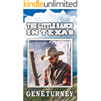 A Classic Western: The Little Ranch In Texas: A Western Adventure (The Texan Gunfighter Western Adventures Book 1)