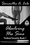 Absolving His Sins: Trident Security Book 7