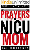 Prayers for the NICU Mom: A Collection of Prayers and Poems