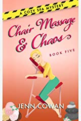 Chair Massage & Chaos (A Cozy Spa Mystery Book 5) Kindle Edition