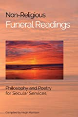 Non-Religious Funeral Readings: Philosophy and Poetry for Secular Services Kindle Edition
