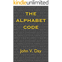 The Alphabet Code: The Origins of Our Alphabet and Numbers
