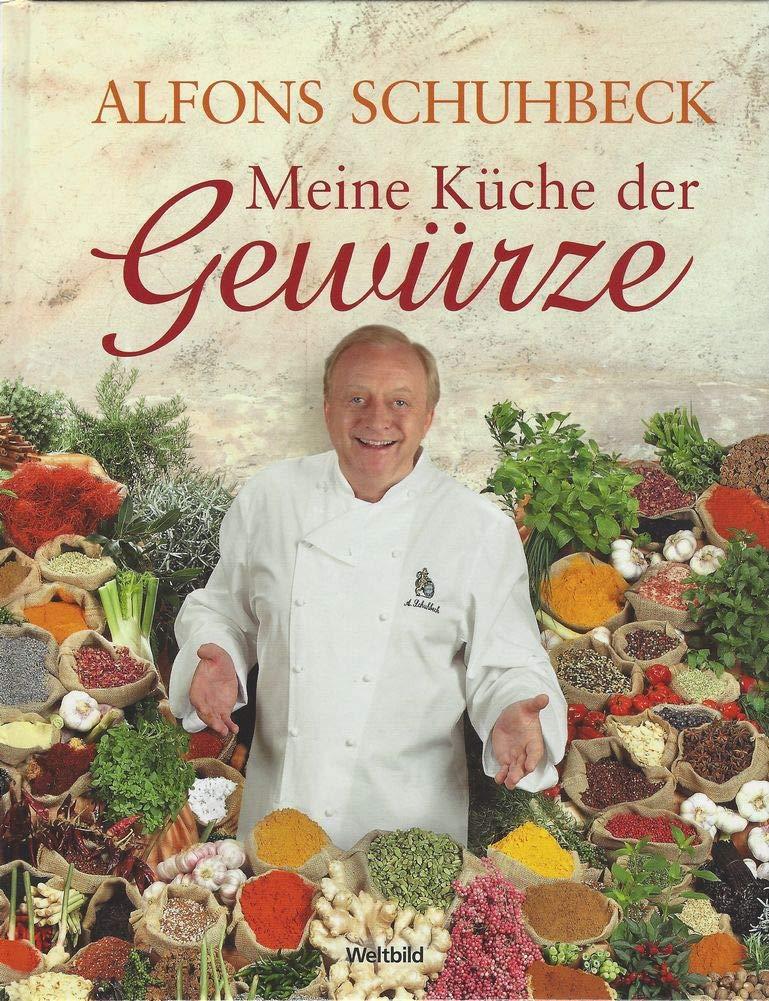 Alfons Schuhbeck Meine Küche Der Gewürze