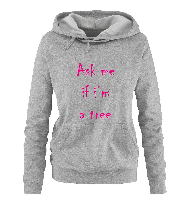 Kapuze Damen Hoodie K/ängurutasche Langarm Comedy Shirts Ask me if Im a Tree Print-Pulli