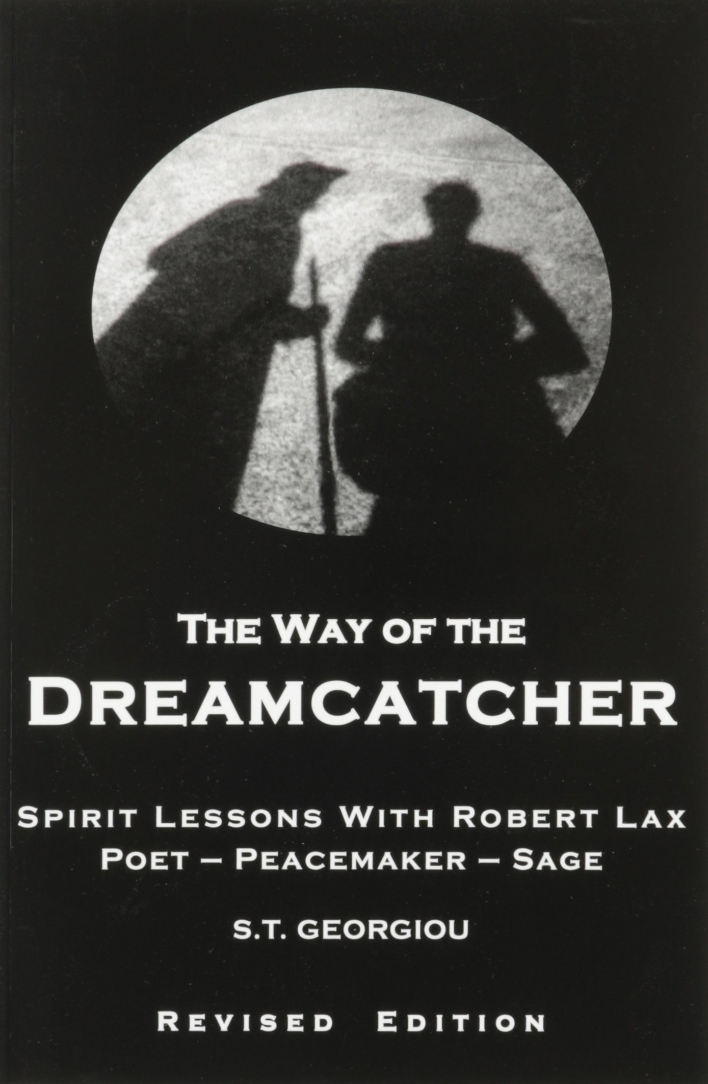 The Way of the Dreamcatcher: Spirit Lessons with Robert Lax: S.T. Georgiou:  9780872432734: Amazon.com: Books