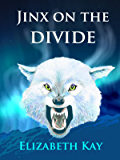 Jinx on the Divide (The Divide Trilogy Book 3)