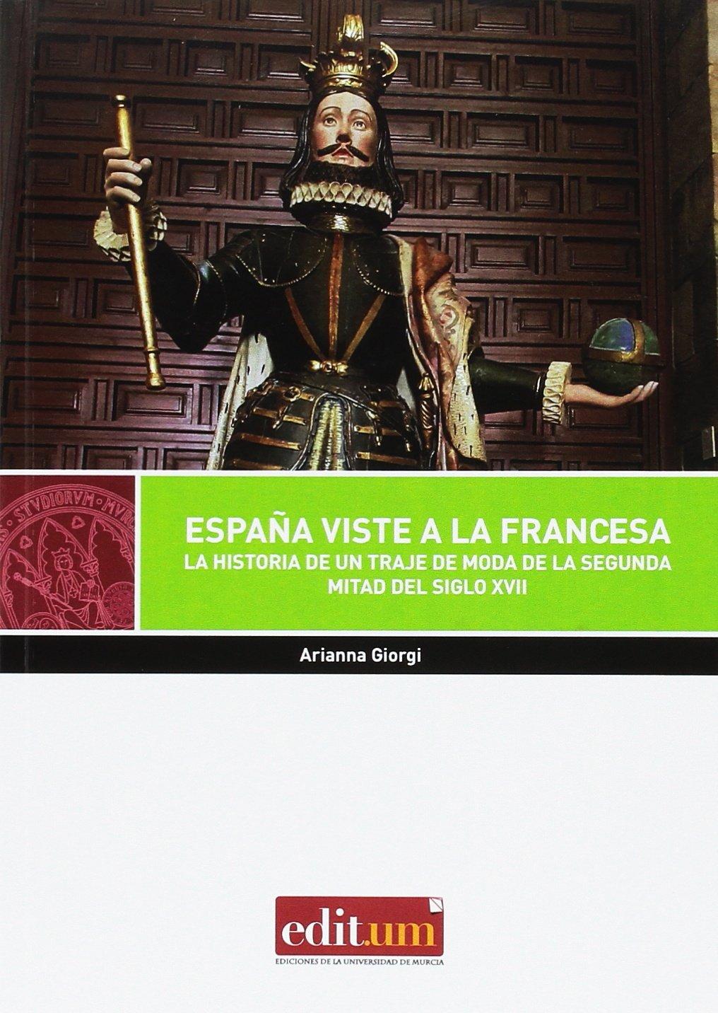 España Viste a la Francesa: Amazon.es: GIORGI, ARIANNA: Libros
