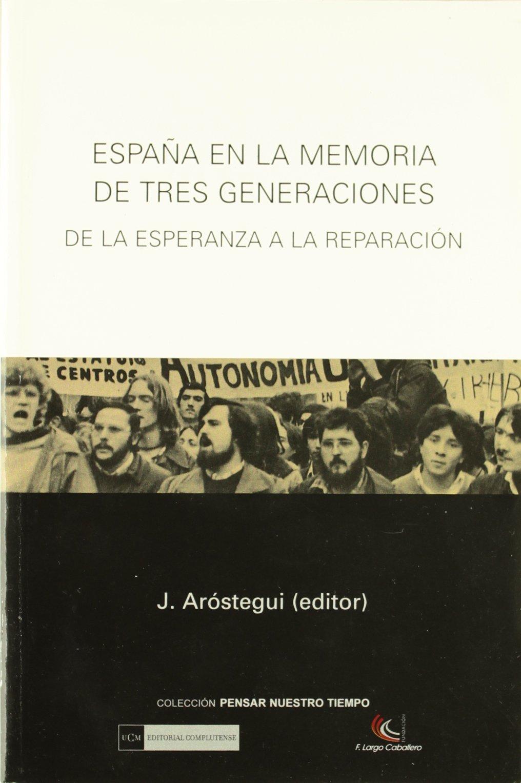 España en la memoria de tres generaciones. De la esperanza a la ...