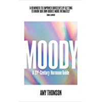 Moody: A 21st Century Hormone Guide (English Edition)