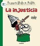 La Injusticia / Injustice (La Pequena Filosofia De Mafalda)