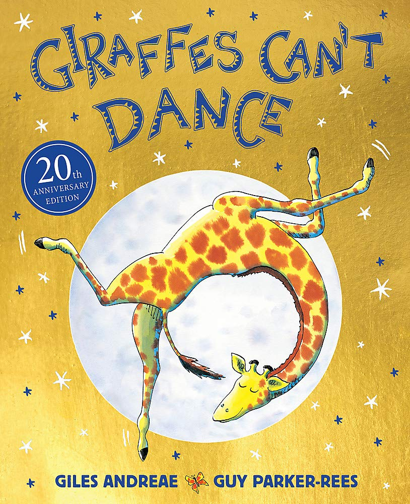 Giraffes Can't Dance 20th Anniversary Edition: Amazon.co.uk: Giles Andreae,  Guy Parker-Rees: Books