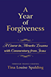 A Year of Forgiveness: A Course in Miracles Lessons with Commentary from Jesus