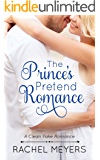 The Prince's Pretend Romance (Clean Fake Romance Book 2)