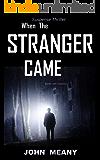 When The Stranger Came: Suspense thriller (Novella)