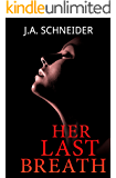 Her Last Breath: A chilling psychological thriller with a shocking twist (Detective Kerri Blasco Book 2)