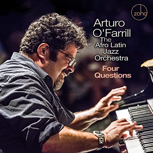 Arturo O' Farrill, The Afro Latin Jazz Orchestra - Four Questions ...