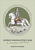 George Washington's War: In Caricature and Print