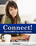 Connect! How to WRITE Your Own Paycheck (English Edition)