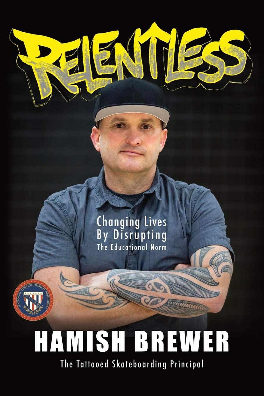 Relentless: Changing Lives by Disrupting the Educational Norm