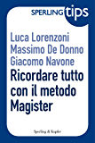 Ricordare tutto con il metodo Magister - Sperling Tips (Italian Edition)