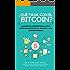 ¿Qué pasa con el bitcoin?: Guía completa sobre el bitcoin, las criptomonedas y la blockchain, todo lo que está pasando y debes conocer sobre el nuevo mundo descentralizado.