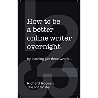 How to be a better online writer overnight: by learning just three words (English Edition)