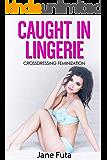 Caught in Lingerie: Sissy Feminization and Crossdressing