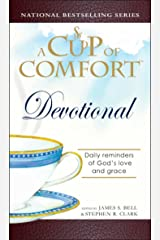 A Cup of Comfort Devotional: Daily Reflections to Reaffirm Your Faith in God Kindle Edition