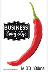 Business with a spicy edge: How to start a business Kindle Edition