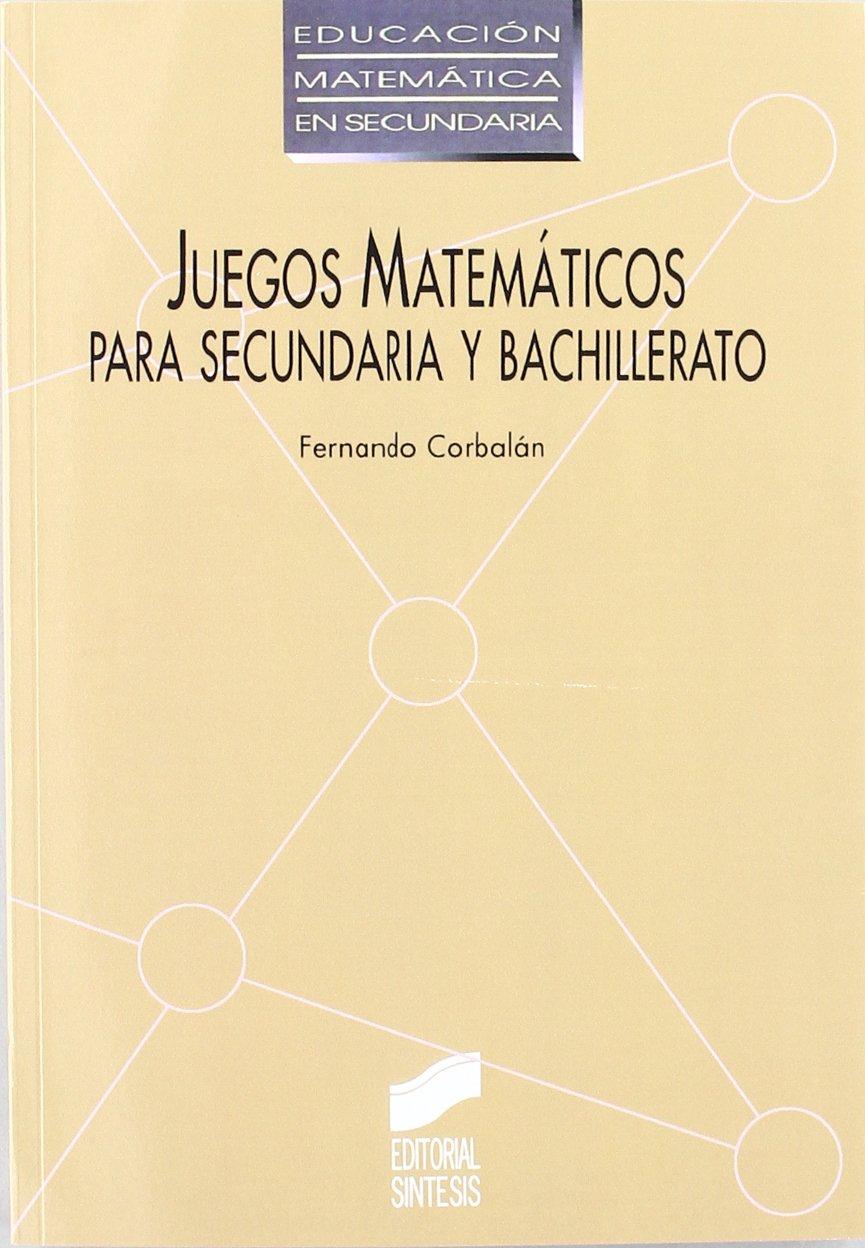 Juegos Matematicos Secundaria Y Bachillerato Fernando Corbalan