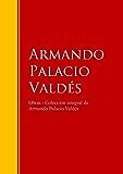 Obras  - Colección dede Armando Palacio Valdés: Biblioteca de Grandes Escritores