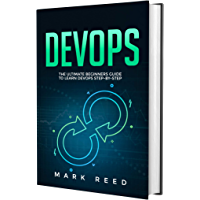 DevOps: The Ultimate Beginners Guide to Learn DevOps Step-by-Step (English Edition)
