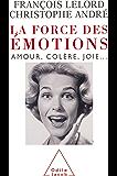 La Force des émotions: Amour, colère, joie…